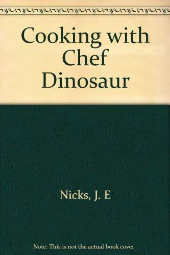 Cooking with Chef Dinosaur: J. E. Nicks