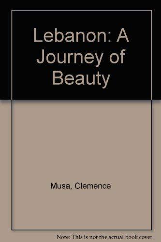 Lebanon: A Journey of Beauty