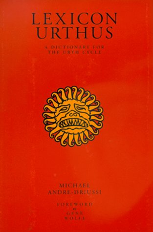 Lexicon Urthus: A Dictionary for the Urth Cycle: Andre-Driussi, Michael