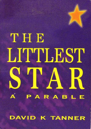 The littlest star: A parable: Tanner, David K