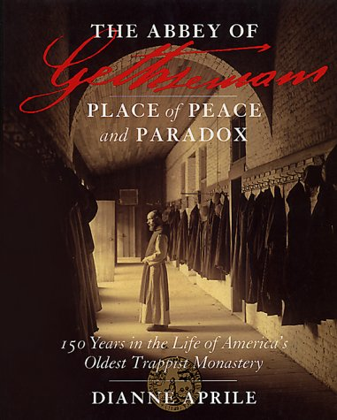 9780964280212: The Abbey of Gethsemani: Place of Peace and Paradox (150 Years in the Life of America's Oldest Trappist Monastery)