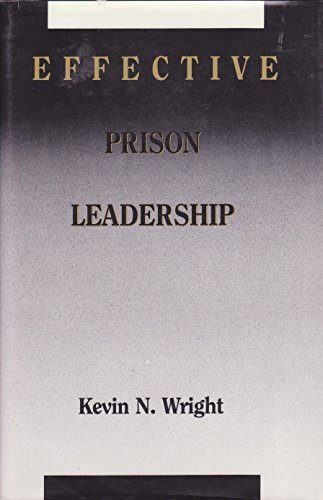 Effective Prison Leadership: Kevin N. Wright