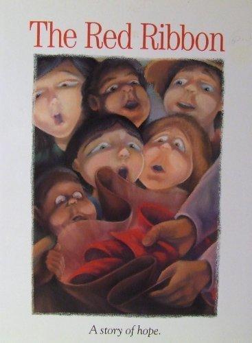 The Red Ribbon: A Story of Hope: Lasne, John
