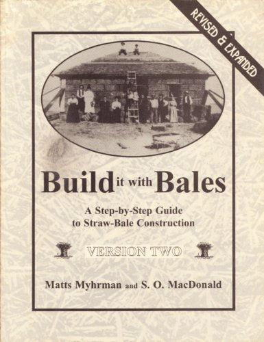 9780964282117: Build it with Bales: A Step-by-step Guide to Straw-bale Construction