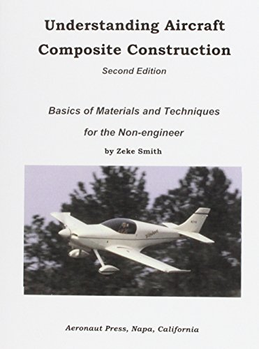 Understanding Aircraft Composite Construction, Second Edition: Smith, Zeke