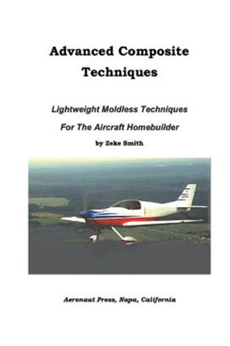 9780964282841: Advanced Composite Techniques: Lightweight Moldless Techniques for the Aircraft Homebuilder