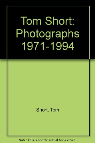 9780964283404: Tom Short: Photographs 1971-1994