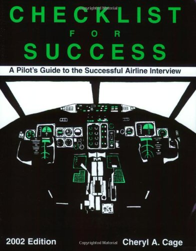 9780964283909: Checklist for Success: A Pilot's Guide to the Successful Airline Interview (Professional Aviation series)