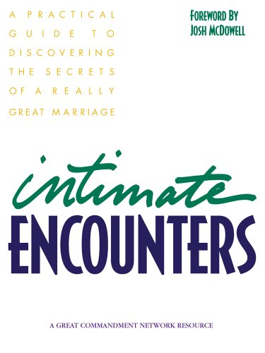9780964284579: Intimate Encounters: A Practical Guide to Discovering the Secrets of a Really Great Marriage