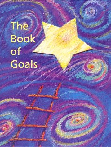 9780964285606: The Book of Goals : Achievements, Plans, & Dreams of a Lifetime