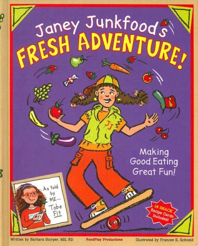9780964285859: Janey Junkfood's Fresh Adventure!