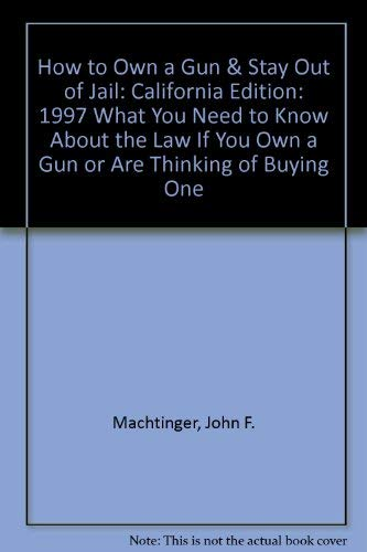 How to Own a Gun & Stay: John F. Machtinger