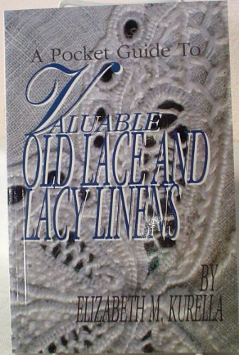 9780964287112: A Pocket Guide to Valuable Old Lace and Lacy Linens