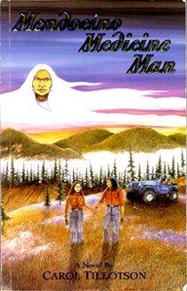 Mendocino Medicine Man: A Novel: Tillotson, Carol