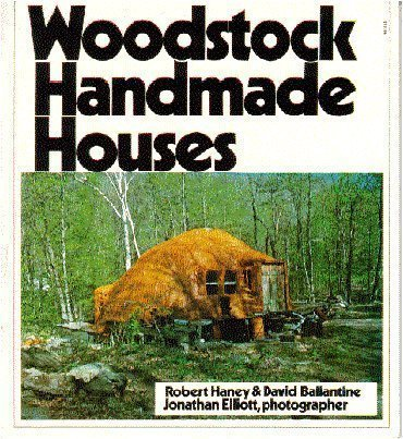 Woodstock Handmade Houses (0964292157) by Haney, Robert; Ballantine, David