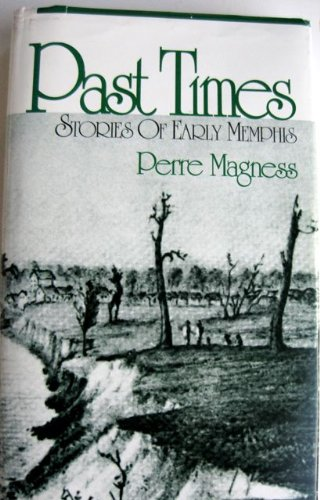 9780964292901: Past times: Stories of early Memphis