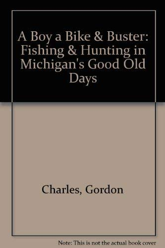 A Boy, A Bike & Buster: Fishing & Hunting in Michigan's Good Old Days