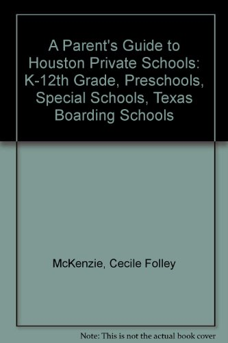 A Parent's Guide to Houston Private Schools: Cecile Folley McKenzie;