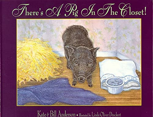 There's a Pig in the Closet!: Anderson, Kate Baird;