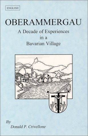 9780964300507: Oberammergau : A Decade of Experiences in a Bavarian Village