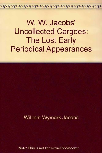 W W Jacobs Uncollected Cargoes: John Jascoll,W W