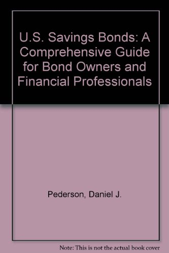 9780964302013: U.S. Savings Bonds: A Comprehensive Guide for Bond Owners and Financial Professionals