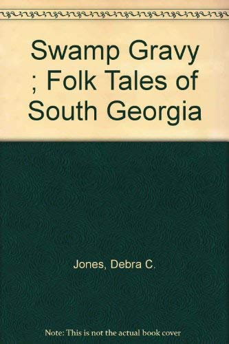 Swamp Gravy ; Folk Tales of South Georgia: Jones, Debra C.