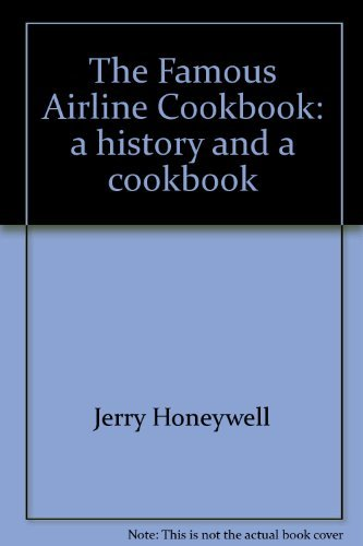 9780964306219: The Famous Airline Cookbook: a history and a cookbook