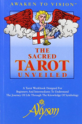 9780964307506: The Sacred Tarot Unveiled