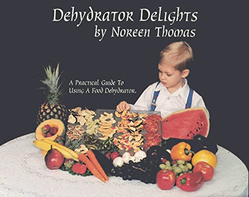 9780964308701: Dehydrator Delights