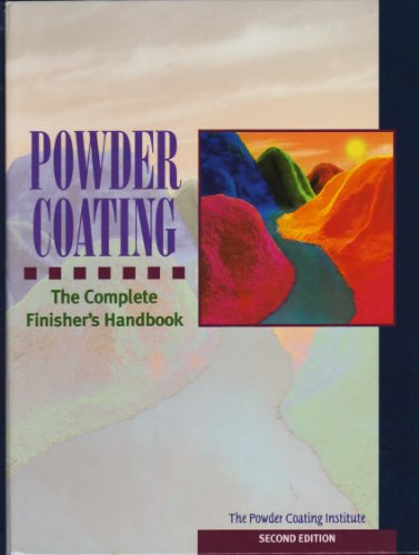 9780964309104: Powder Coating. The Complete Finisher's Handbook