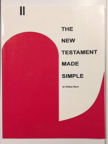 The New Testament Made Simple: Melton Short