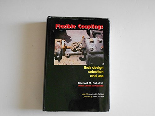 9780964309906: Flexible Couplings: Their Design, Selection and Use