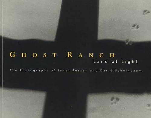 Ghost Ranch. Land of Light. The Photographs.: RUSSEK, JANET / SCHEINBAUM, DAVID: