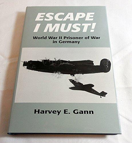 9780964312616: Escape I Must: World War II Prisoner of War in Germany