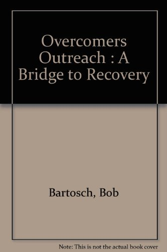 9780964313606: Overcomers Outreach : A Bridge to Recovery