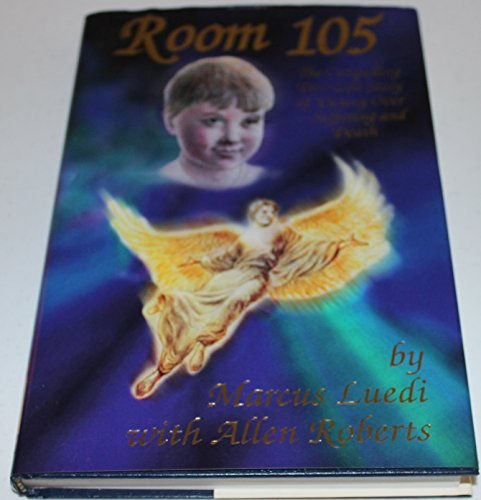 Room 105: The Compelling True-Life Story of: Luedi, Marcus