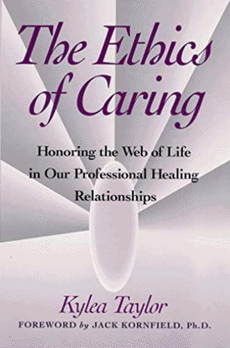 The Ethics of Caring: Honoring the Web of Life in Our Professional Healing Relationships