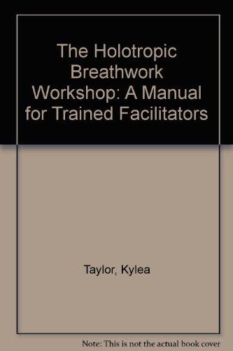 9780964315822: The Holotropic Breathwork Workshop: A Manual for Trained Facilitators