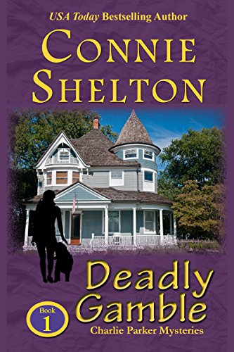 Deadly Gamble: The First Charlie Parker Mystery: Shelton, Connie