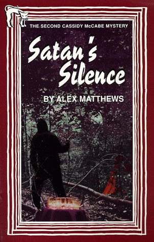 Satan's Silence: The Second Cassidy Mccabe Mystery: Matthews, Alex