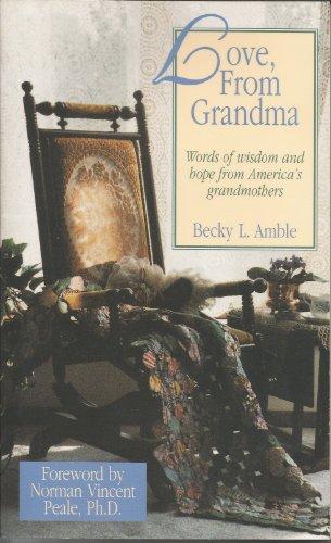 Love, from Grandma: Words of Wisdom &: Rebecca Amble