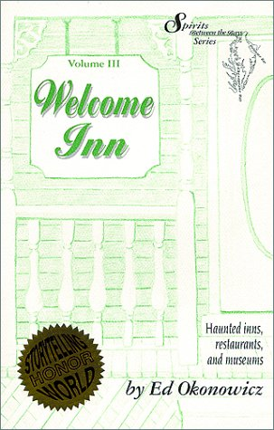 Welcome Inn, Volume III: Haunted Inns, Restaurants, and Museums (Spirits Between the Bays): Ed ...