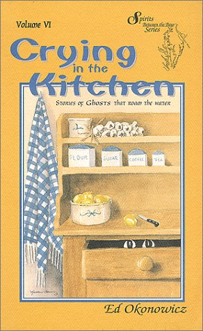 Crying in the Kitchen, Stories of Ghosts That Roam the Water - Signed By Author