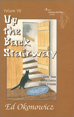 Up the Back Stairway, More True Mid-Atlantic Gost Stories - Signed By Author