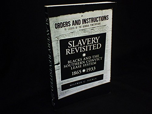 Slavery Revisited: Blacks and the Southern Convict Lease System 1865-1993: Fierce, Milfred C.