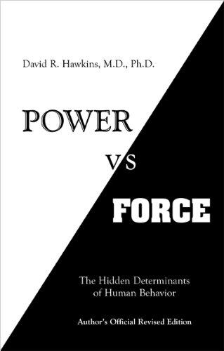9780964326118: Power vs. Force: The Hidden Determinants of Human Behavior