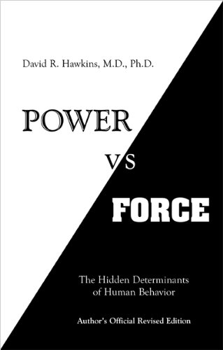 9780964326118: Power Vs Force: The Hidden Determinants of Human Behavior