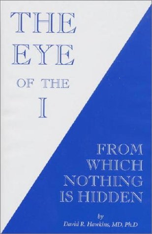 9780964326156: The Eye of the I: From Which Nothing Is Hidden