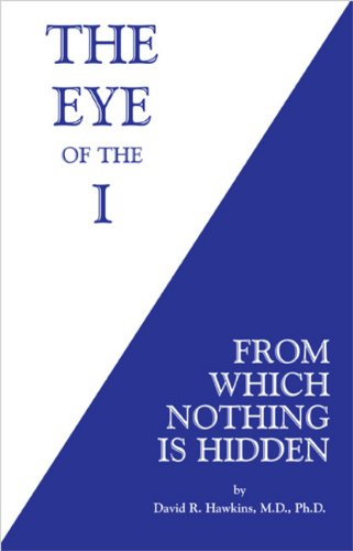 9780964326194: The Eye of the I: From Which Nothing Is Hidden